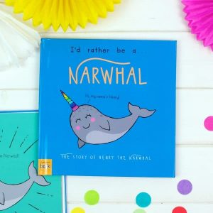 I'd Rather Be A Narwhal – Personalised Storybook